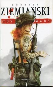 okładka Toy Wars, Książka | Andrzej Ziemiański