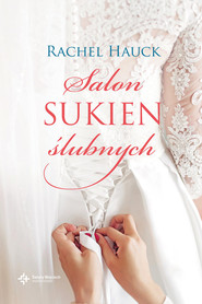 okładka Salon sukien ślubnych, Książka   Rachel Hauck