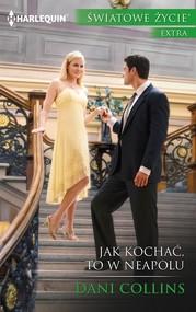 okładka Jak kochać to w Neapolu, Książka   Dani Collins