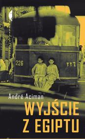 okładka Wyjście z Egiptu, Książka | André Aciman