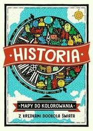 okładka Historia Mapy do kolorowania Z kredkami dookoła świata, Książka | Williams Imogen