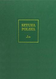 okładka Sztuka polska Tom 4 Wczesny i dojrzały barok (XVII wiek), Książka   Zbigniew Bania, Agnieszka Bender, Piotr Gryglewski