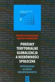 okładka Podziały terytorialne globalizacja a nierówności społeczne, Książka   Henryk Domański, Artur Pokropek