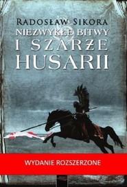 okładka Niezwykłe bitwy i szarże husarii, Książka   Radosław Sikora