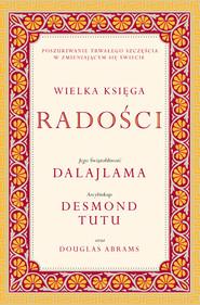 okładka Wielka księga radości, Książka | Dalajlama, Desmond Tutu