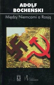 okładka Między Niemcami a Rosją, Książka | Bocheński Adolf