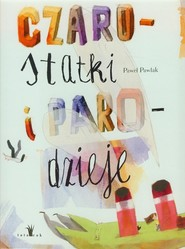 okładka Czarostatki i parodzieje, Książka | Paweł Pawlak