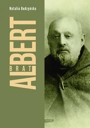 okładka Brat Albert. Biografia, Książka | Natalia Budzyńska