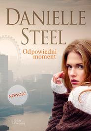 okładka Odpowiedni moment, Książka | Danielle Steel