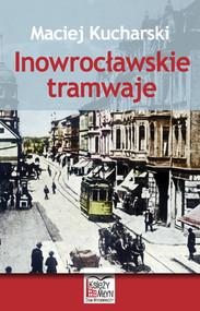 okładka Inowrocławskie tramwaje, Książka | Kucharski Maciej