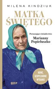 okładka Matka Świętego. Poruszające świadectwo Marianny Popiełuszko, Książka | Milena Kindziuk