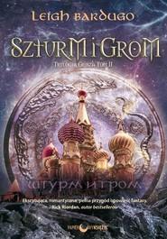 okładka Szturm i grom Trylogia Grisza Tom 2, Książka | Leigh Bardugo