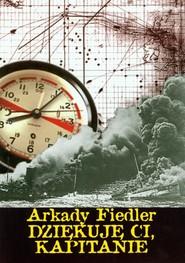 okładka Dziękuję ci kapitanie, Książka | Arkady Fiedler