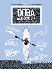 okładka Doba na oceanie Jak przepłynąć Atlantyk kajakiem?, Książka | Loth-Ignaciuk Agata, Bartłomiej Ignaciuk