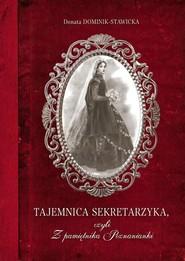 okładka Tajemnica sekretarzyka, czyli Z pamiętnika Poznanianki, Książka | Donata  Dominik-Stawicka