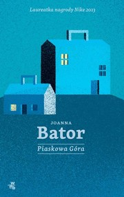 okładka Piaskowa Góra, Książka | Joanna Bator