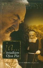 okładka Ja Świadkiem Ojca Pio wyd. II, Książka | Modestino z Pietrelciny Brat