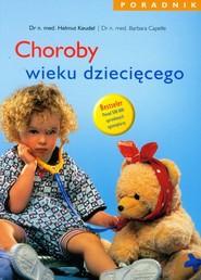 okładka Choroby wieku dziecięcego Poradnik, Książka | Helmut Keudel, Barbara Capelle