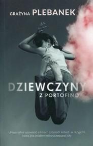 okładka Dziewczyny z Portofino, Książka | Grażyna Plebanek