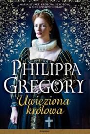 okładka Uwięziona królowa, Książka | Philippa  Gregory