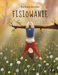 okładka Fisiowanie, Książka | Barbara Stenka