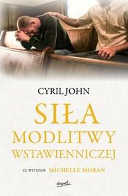okładka Siła modlitwy wstawienniczej, Książka | Cyril John