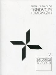 okładka Tradycja tomistyczna, Książka | Brian J. Shanley