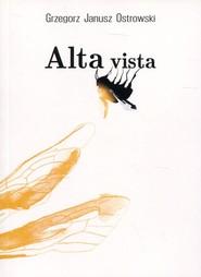 okładka Alta Vista, Książka | Grzegorz Janusz Ostrowski