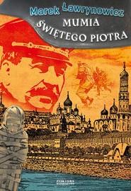 okładka Mumia świętego Piotra, Książka | Marek Ławrynowicz