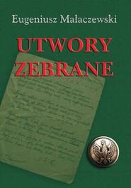 okładka Utwory zebrane, Książka | Eugeniusz Małaczewski