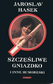 okładka Szczęśliwe gniazdko i inne humoreski, Książka | Jaroslav  Hašek