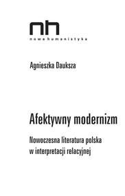 okładka Afektywny modernizm Nowoczesna literatura polska w interpretacji relacyjnej, Książka | Agnieszka Dauksza