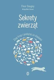 okładka Sekrety zwierząt Złap trop i podążaj za śladami, Książka | Daugey Fleur