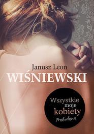 okładka Wszystkie moje kobiety, Książka | Janusz L. Wiśniewski