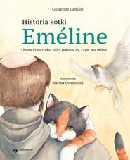 okładka Historia kotki Emeline i brata Franciszka, który pokazał jej, czym jest miłość, Książka | Caffulli Giuseppe
