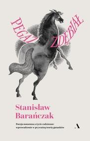 okładka Pegaz zdębiał Poezja nonsensu a życie codzienne: wprowadzenie w prywatną teorię gatunków, Książka | Stanisław Barańczak