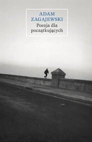 okładka Poezja dla początkujących, Książka   Adam Zagajewski