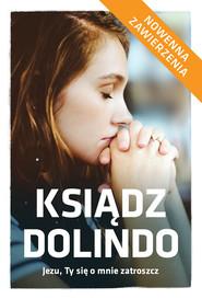 okładka Ksiądz Dolindo Jezu, Ty się o mnie zatroszcz Nowenna i zawierzenia, Książka | Legutko Beata, Marta Wielek