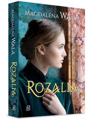 okładka Rozalia, Książka | Magdalena Wala