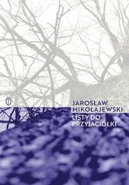 okładka Listy do przyjaciółki, Książka | Jarosław Mikołajewski