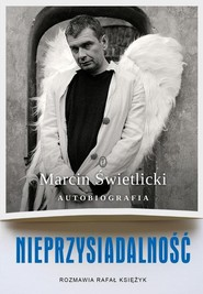 okładka Nieprzysiadalność Autobiografia, Książka   Marcin  Świetlicki, Rafał Księżyk