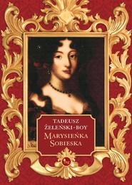 okładka Marysieńka Sobieska, Książka | Tadeusz Boy-Żeleński