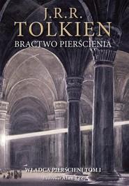 okładka Bractwo pierścienia Wersja ilustrowana, Książka   J.R.R.  Tolkien