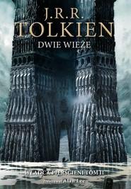okładka Dwie wieże Wersja ilustrowana, Książka   J.R.R.  Tolkien