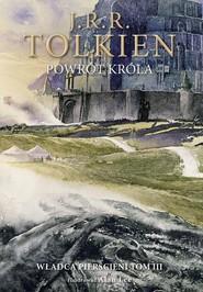 okładka Powrót króla Wersja ilustrowana, Książka   J.R.R.  Tolkien