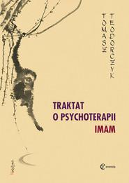 okładka Traktat o psychoterapii IMAM, Książka   Teodorczyk Tomasz