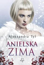 okładka Anielska zima, Książka | Aleksandra  Tyl