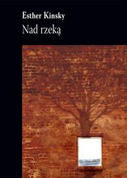 okładka Nad rzeką, Książka | Kinsky Esther