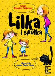 okładka Lilka i spółka, Książka | Magdalena Witkiewicz