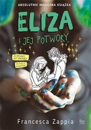 okładka Eliza i jej potwory Eliza i jej potwory, Książka | Francesca Zappia